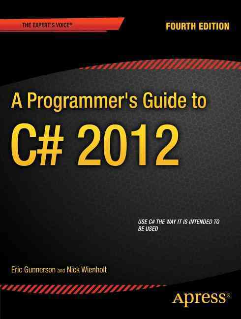A Programmer's Guide to C# 5.0 By Gunnerson, Eric/ Wienholt, Nick