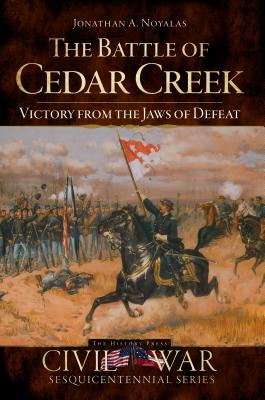 The Battle of Cedar Creek By Noyolas, Jonathan A.